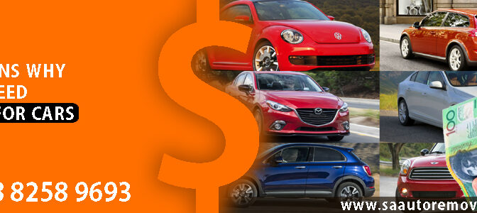 Reasons Why You Need Cash For Cars