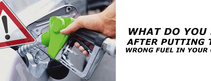 Filled the Wrong Fuel in your Car? Here, the Detailed Guide to Follow!!