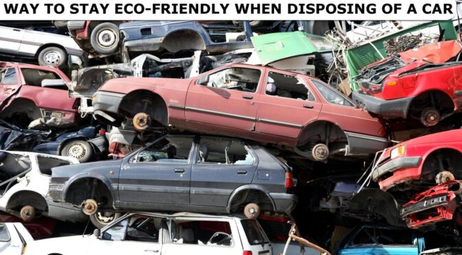 Way to Stay Eco-Friendly When Disposing of a Car in Adelaide